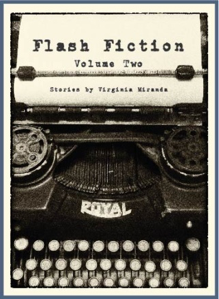Virgina Miranda Flash Fiction Volume 1 and 2