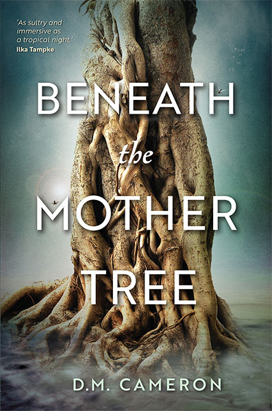 Donna Cameron Beneath the Mother Tree