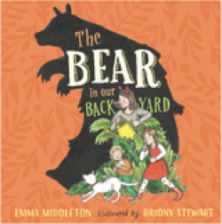 The Bear in our Backyard - Emma Middleton
